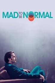 Mad to Be Normal (2017) -  Înnebunit să fii normal