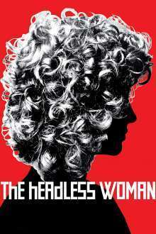 La mujer sin cabeza - Femeia fără cap (2008) - filme online