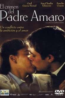 El Crimen del Padre Amaro – Păcatele părintelui Amaro (2002) – filme online