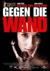 Gegen die Wand - Cu capul înainte (2004)