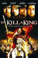 To Kill a King - Să ucizi un rege (2003) - filme online