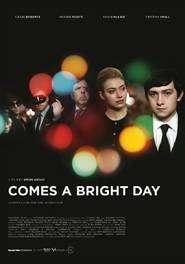 Comes A Bright Day ( 2012 )