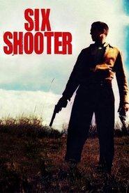 Six Shooter ( 2004 ) – Pistolarul