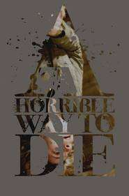 A Horrible Way to Die (2010) - Filme online