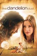 Like Dandelion Dust (2009) - filme online