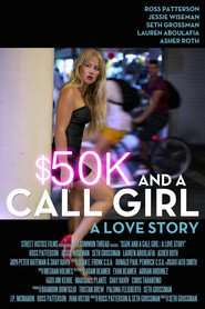 $50K and a Call Girl: A Love Story (2014) – filme online