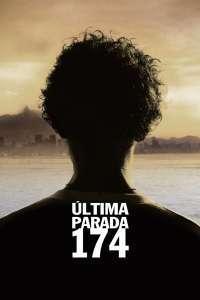Última Parada 174 - Cap de linie (2008) - filme online