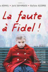 La faute à Fidel! – Blame it on Fidel (2006) – filme online