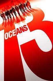 Ocean's Thirteen – Ocean's Thirteen – Acum sunt 13 (2007) – filme online