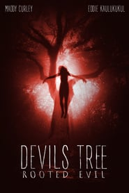 Devil's Tree: Rooted Evil (2018) - Rădacina Răului