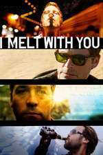 I Melt with You (2011) - filme online