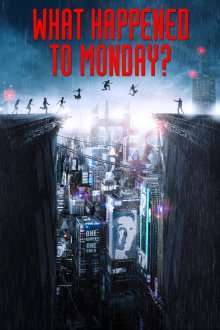 What Happened to Monday? (2017) – filme online