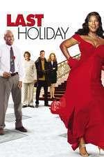 Last Holiday - Ultima vacanță (2006) - filme online