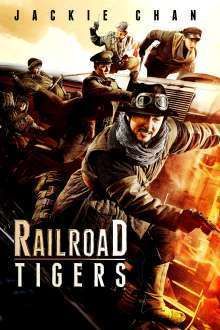 Railroad Tigers (2016) - filme online