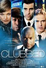 Clubbed - Clubul (2008) - filme online