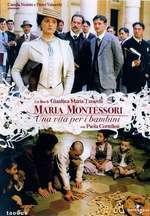 Maria Montessori: una vita per i bambini – Maria Montessori, o viaţă pentru copii (2007)