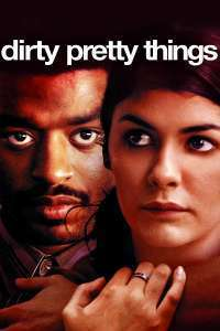 Dirty Pretty Things - Viața în Londra (2002)