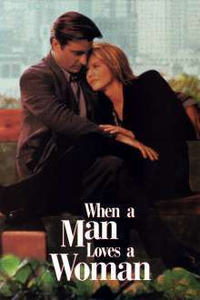 When a Man Loves a Woman - Când un bărbat iubește o femeie (1994) - filme online