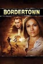 Bordertown - Orașul tăcerii (2006) - filme online