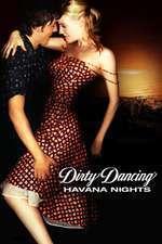 Havana Nights: Dirty Dancing 2 - Dans murdar 2: Nopţi în Havana (2004)