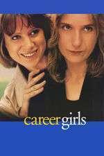 Career Girls - Fete cu carieră (1997) - filme online