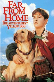 Far From Home: The Adventures of Yellow Dog - Aventura prieteniei (1995) - filme online