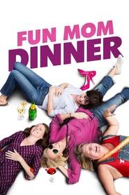 Fun Mom Dinner ( 2017 ) – O noapte de pomină