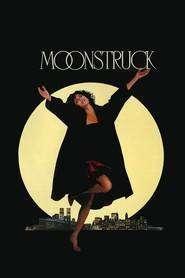 Moonstruck - Visătorii (1987) - filme online