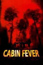 Cabin Fever - Coșmarul de la cabană (2002) - filme online
