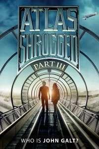 Atlas Shrugged Part III: Who is John Galt? (2014) - filme online