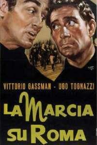 La Marcia su Roma - Marșul asupra Romei (1962) - filme online