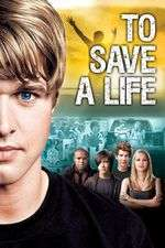 To Save a Life (2009) – filme online