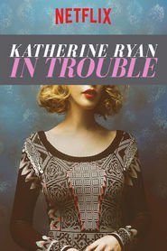 Katherine Ryan in Trouble (2017) - filme online