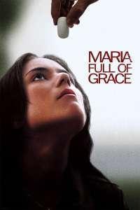 Maria Full of Grace - Maria cea plină de har (2004) - filme online