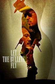 Let the Bullets Fly – Furia gloanţelor (2010) – filme online