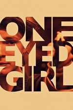 One Eyed Girl (2014) - filme online
