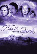 The House of the Spirits - Casa spiritelor (1993)