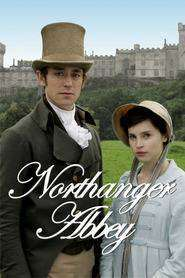 Northanger Abbey - Mănăstirea Northanger (2007) - filme online