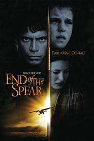 End of the Spear (2005) - filme online