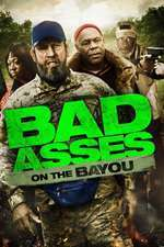 Bad Asses on the Bayou (2015) - filme online