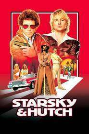 Starsky & Hutch (2004) - Filme online gratis