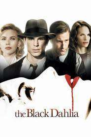 The Black Dahlia - Dulcele sărut al Daliei (2006)