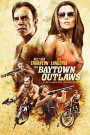 The Baytown Outlaws (2012) - filme online