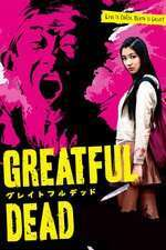 Gureitofuru deddo - Greatful Dead (2013) - filme online