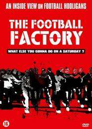 The Football Factory – Fanaticii fotbalului (2004)