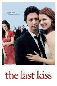 The Last Kiss (2006) - filme online gratis