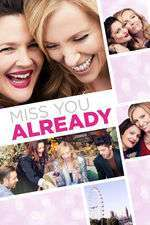 Miss You Already (2015) - filme online