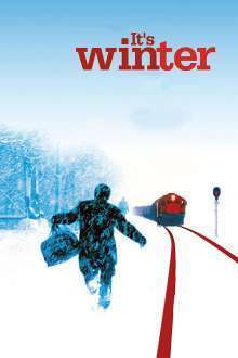 It's Winter - E iarnă (2006) - filme online