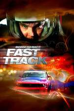 Born to Race: Fast Track (2014) - filme online