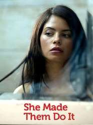 She Made Them Do It (2013) – filme online